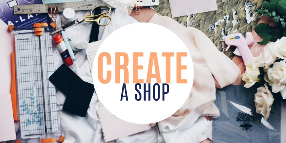 CREATE A SHOP SHOPIFY WORSKHOP