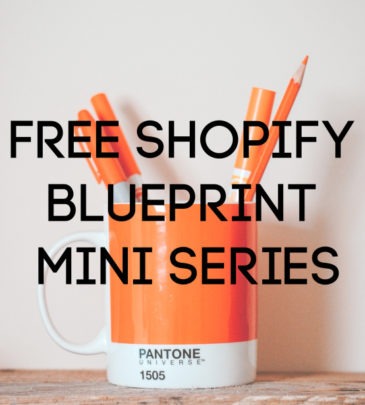 Free Shopify Blueprint Mini Series